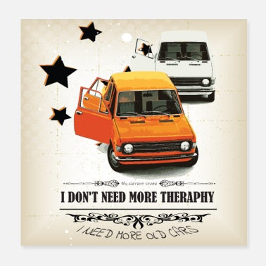 Old Car I dont need more theraphy - Poster