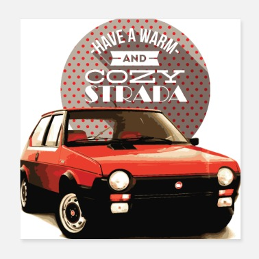 Old Car Have a warm and cozy strada - Poster
