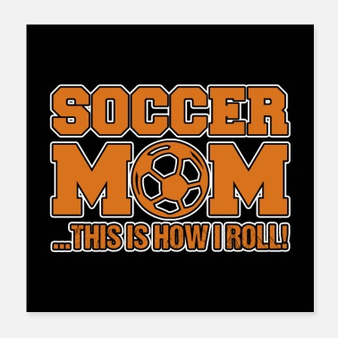Soccer SOCCER MOM | Voici comment je roule - Poster 20 x 20 cm