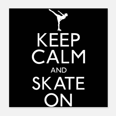 Keep Calm Keep Calm And Skate On - Poster