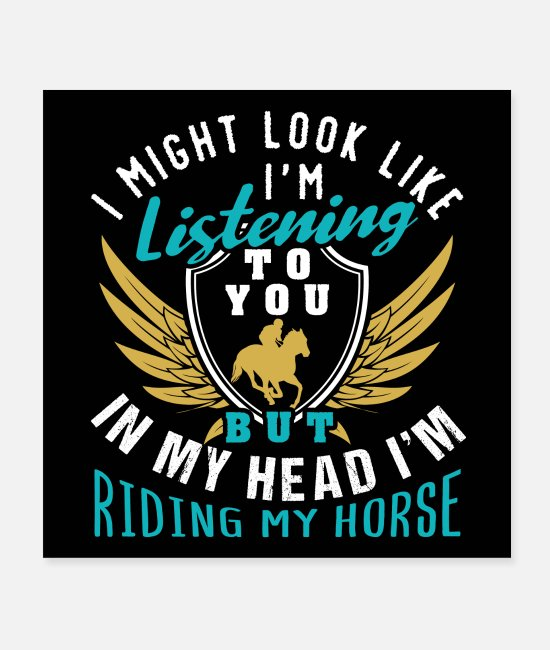Horse Fan Poster - Riding My Horse | Funny Horse Sayings - Poster Weiß