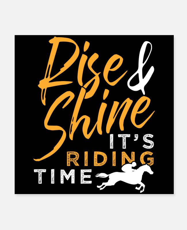 Horse Fan Poster - Rise And Shine It's Riding Time | Horse Riding - Poster Weiß