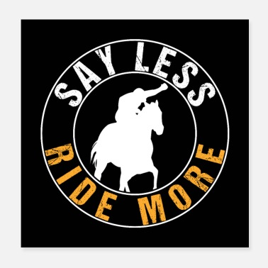 Horse Fan Say Less Ride More | Horse Riding Fan - Poster