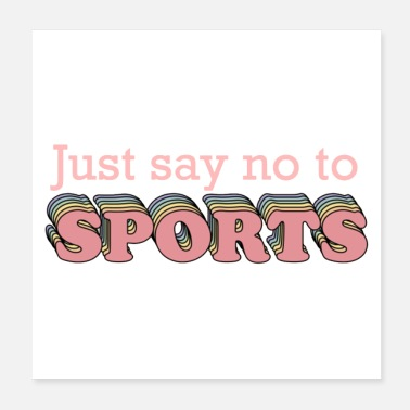 Sport Say No to Sports - Poster