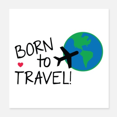 Travel Born To Travel - Poster