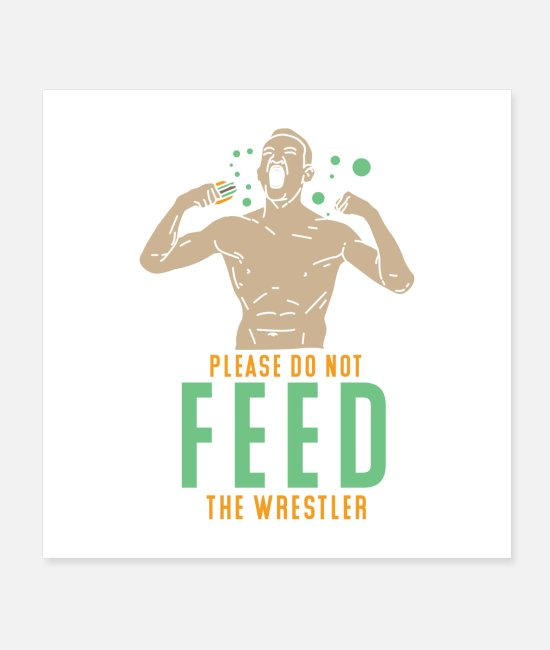 Competition Posters - Please Do Not Feed The Wrestler I Gift - Posters white