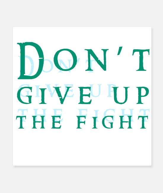 Sportlich Poster - Don't give up the fight - Poster Weiß
