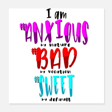 Brat I am anxious by nature - Poster