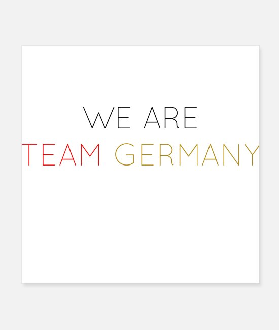 Deutschlandflagge Poster - WE ARE TEAM GERMANY - Poster Weiß
