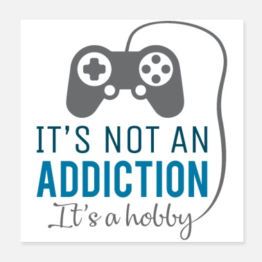 Hobby Gaming is a hobby, not an addiction - gamer design - Poster