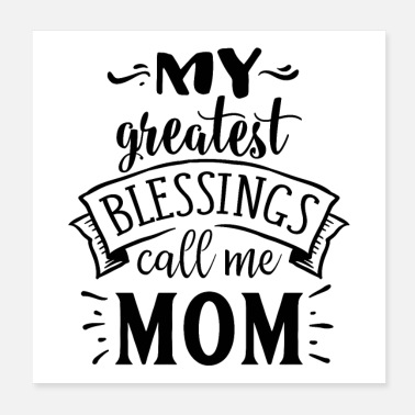 Bless You My Greatest Blessings Call Me Mom - Poster