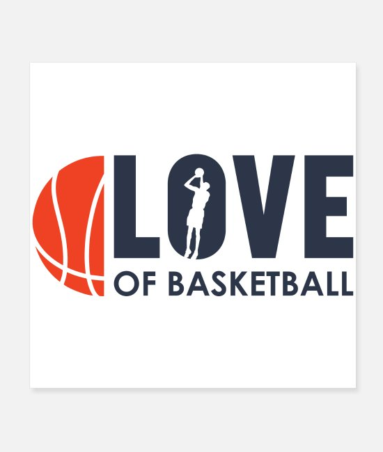Ball Posters - I LOVE BASKETBALL The love of hobby basketball - Posters white