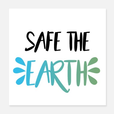Earth Safe The Earth - Poster