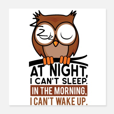 Late Risers Owl night owl sleep sleep bed morning night - Poster