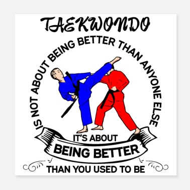 Tae Kwon Do Martial Arts Taekwondo motivation sayings gift - Poster