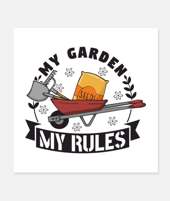 Garden Posters - My Garden My Rules Gift - Posters white