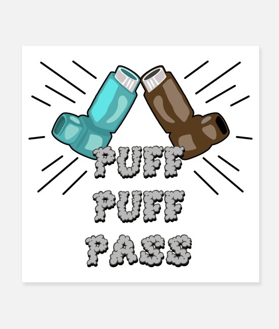Cannabis Posters - Funny Puff Puff Pass Asthma Inhaler - Posters white