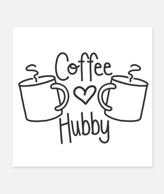 Cats Posters - Coffee hubby - Posters white