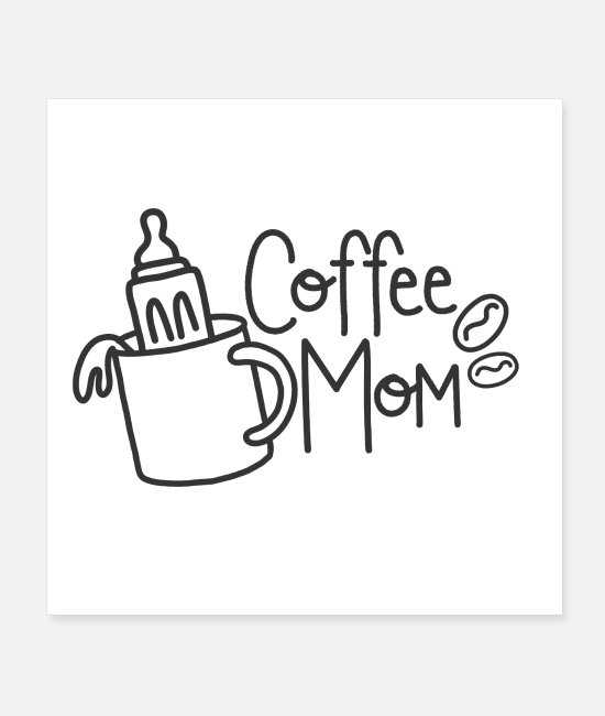 Love Posters - Coffee mom - Posters white