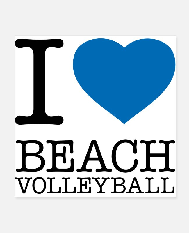 Holidays Posters - I LOVE BEACH VOLLEYBALL - Posters white