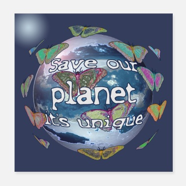 Schutz Save our planet it's unique (2) - Poster