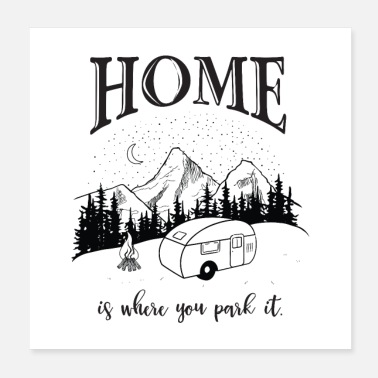Park Home Is Where You Park It - Camping Camper - Poster