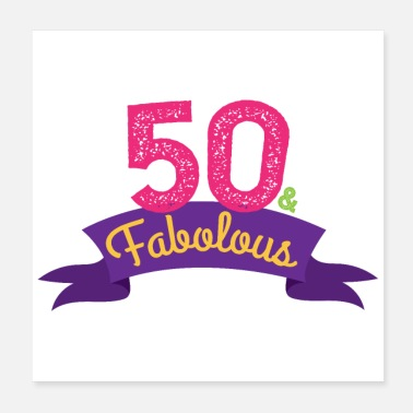 50th Birthday 50 & Fabolous 50th Birthday - Gift - Poster