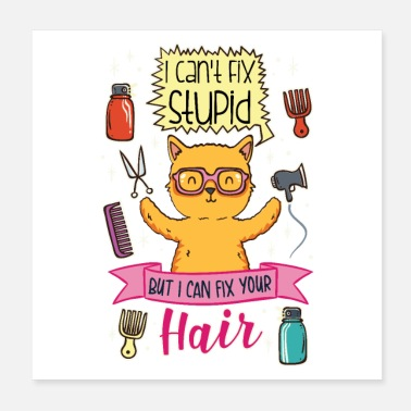 Hair Hair stylist hair stylist hair stylist funny cat - Poster