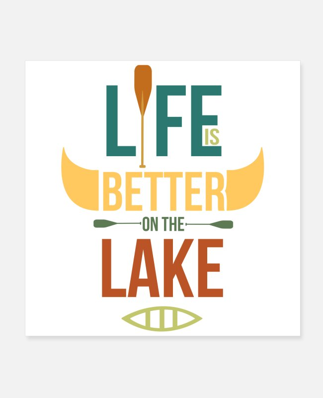 Aquatics Posters - Canoeing is better on the lake canoeing - Posters white