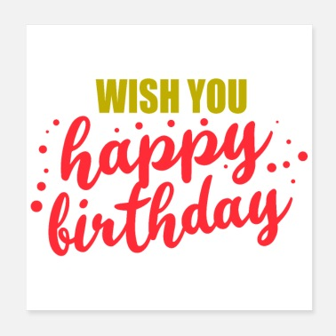Birthday Greeting Greetings Wish you happy birthday gift idea - Poster