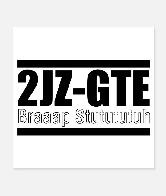 Outil Posters - 2JZ-GTE Braaap Stutututuh - Posters blanc