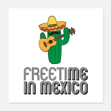 Mexico Freetime In Mexico Gift - Poster