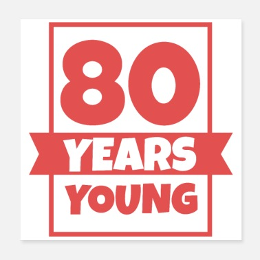 Stay Young 80 Years Young 80th Birthday Funny Gift Idea - Poster