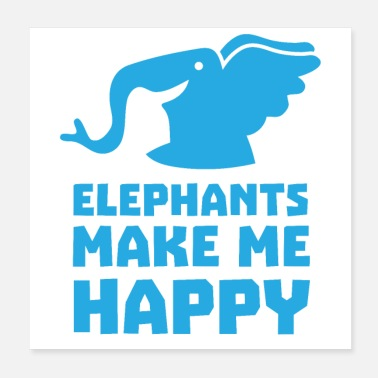 Tusk Elephants make me happy - Poster