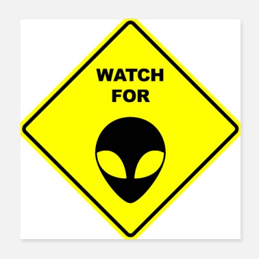 Saucer Watch for Gray Aliens sign sign - Poster