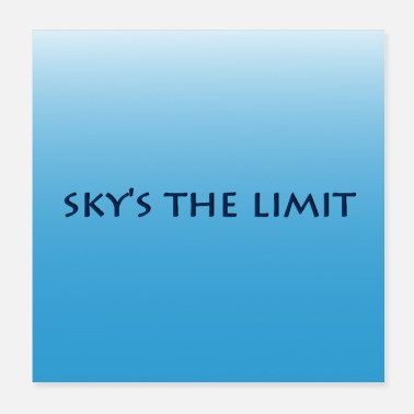 Sky Limit sky s the limit - Poster