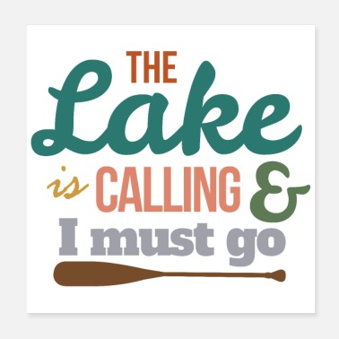 Kajak Kanu The Lake Is Calling And I Must Go Geschenk - Poster