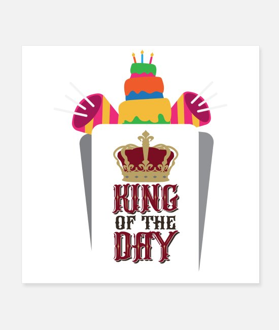 Birthday Boy Posters - Birthday King of the day Birthday party Gift - Posters white