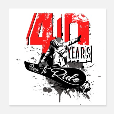 40th Birthday Snowboard - 40th Birthday - Poster