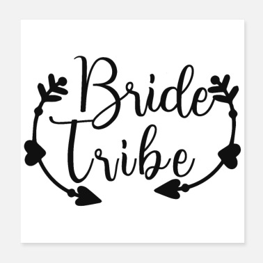 Tribe Bachelorette Party Wedding Bride Tribe Gift - Poster