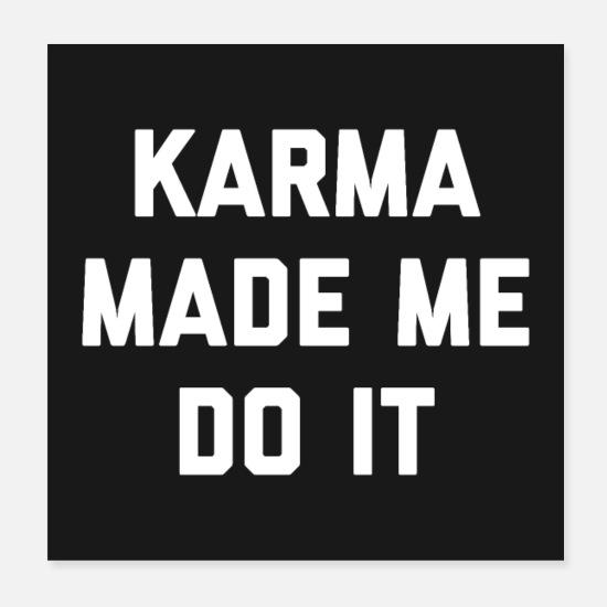 Le Karma M A Fait Faire La Citation Drole Affiche Posters Spreadshirt