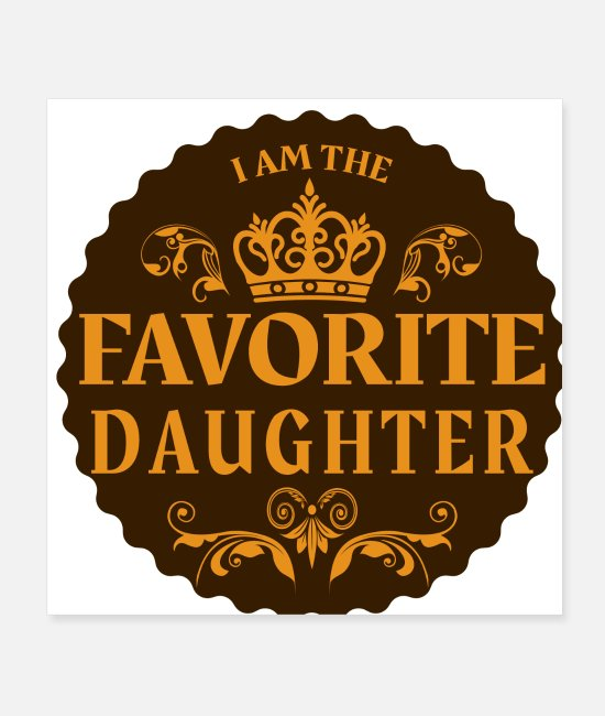 Pregnancy Posters - I am the Favorite Daughter favorite daughter - Posters white