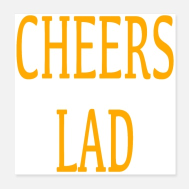 Cheerful Cheers Lad - Poster
