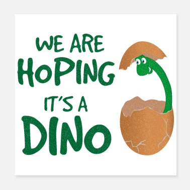 Funny Pregnancy Pregnancy We are hoping its a Dino Funny - Poster