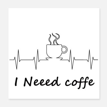I need coffe - Poster