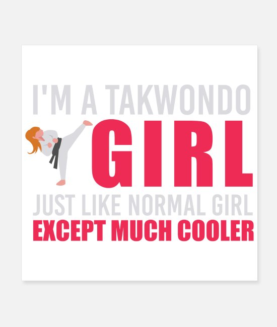 Mma Posters - I'm a takewondo Girl just like normal girl Gift - Posters white