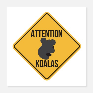 Aussie Koala Attention Koalas Lustiges Geschenkidee - Poster