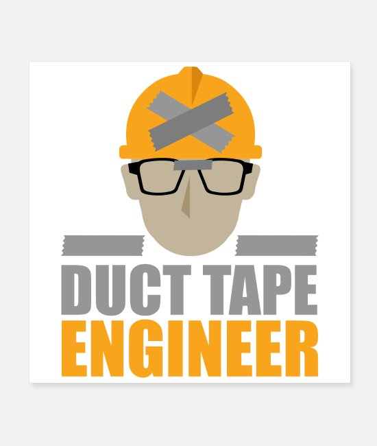Mechanic Posters - Duct Tape Engineer Funny gift idea - Posters white