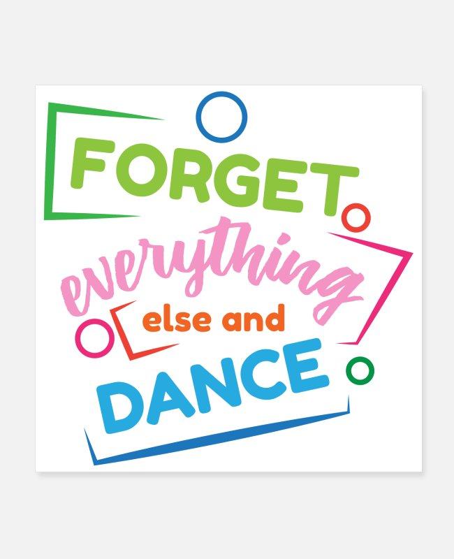 Competition Posters - Dancer Forget everything else and dance - Posters white