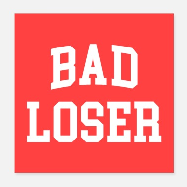 Offensive Bad Loser Offensive Quote Poster - Poster
